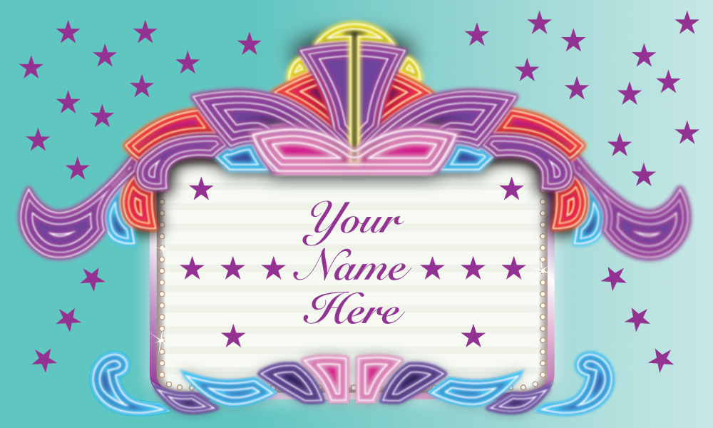 Theater marquee saying your name here